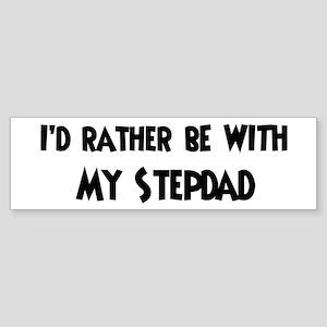 I'd rather: Stepdad Bumper Sticker