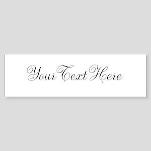 Your Text in Script Bumper Sticker