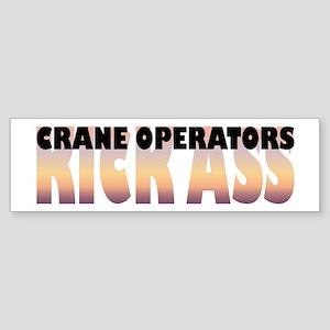 Crane Operators Kick Ass Bumper Sticker