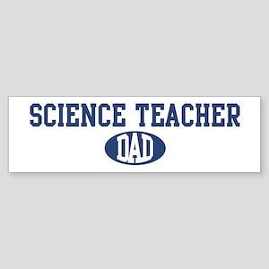 Science Teacher dad Bumper Sticker