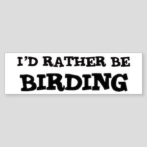 Rather be Birding Bumper Sticker