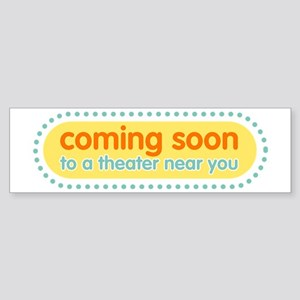 Coming Soon Bumper Sticker