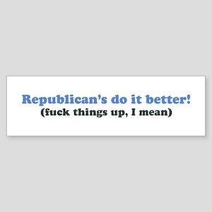 Republican's Do It Better Bumper Sticker