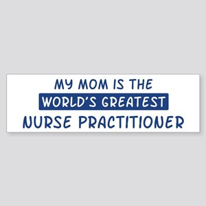 Nurse Practitioner Mom Bumper Sticker