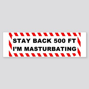 Stay Back 500 Feet Im Masturbatin Sticker (Bumper)