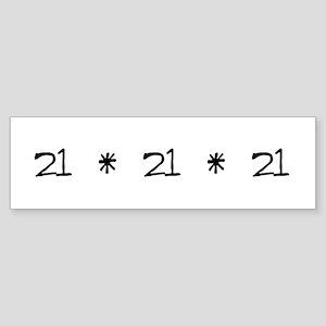 21 - 21 - 21 Bumper Sticker