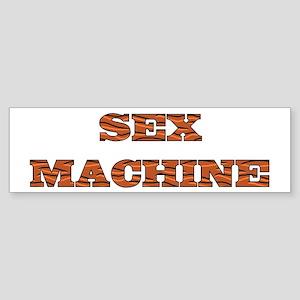 Sex Machine Bumper Sticker