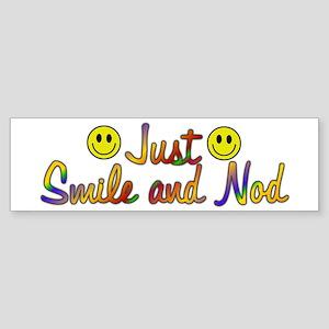 Smile And Nod Bumper Sticker