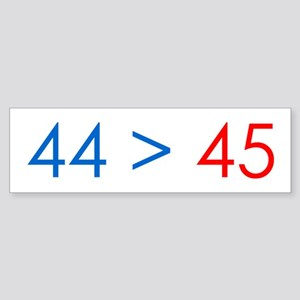 44 > 45 Bumper Sticker