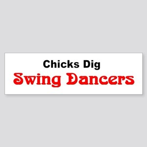 """Chicks Dig Swing Dancers"" Bumper Sticker"