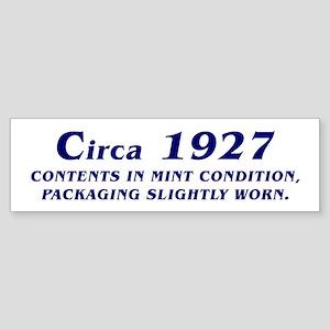 Circa 1927 Bumper Sticker