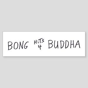 BONG HiTS 4 BUDDHA Bumper Sticker