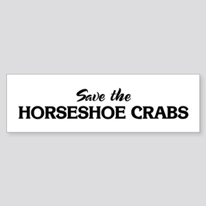 Save the HORSESHOE CRABS Bumper Sticker