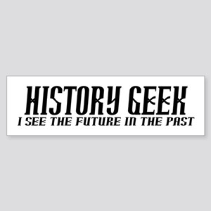 History Geek Future in Past Bumper Sticker