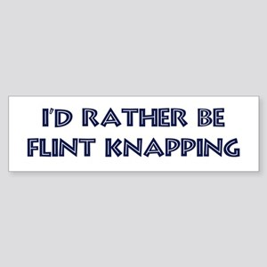 Rather be Flint Knapping Bumper Sticker