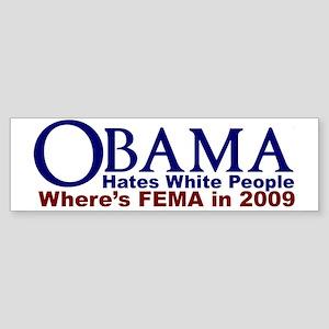 Obama Hates White People Bumper Sticker