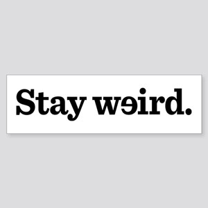 Stay Weird Sticker (Bumper)