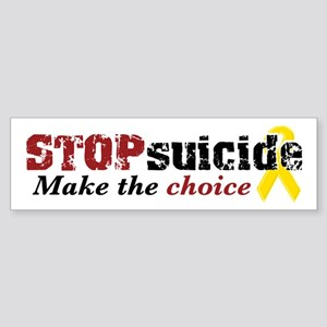 STOP suicide make choice Bumper Sticker
