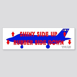 Shiny Side Up... Bumper Sticker