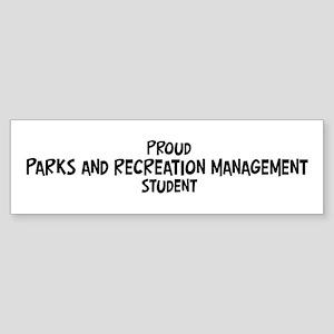 parks and recreation manageme Bumper Sticker