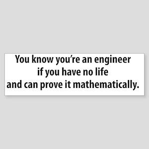 You're An Engineer Sticker (Bumper)