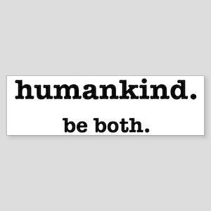 HumanKind. Be Both Sticker (Bumper)
