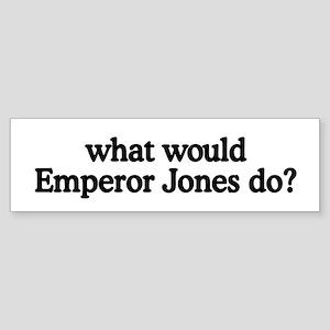Emperor Jones Bumper Sticker