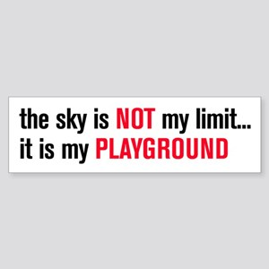 the sky is NOT my limit. . . Sticker (Bumper)
