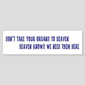 Organs To Heaven Bumper Sticker