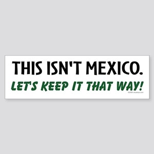 This isn't Mexico Bumper Sticker