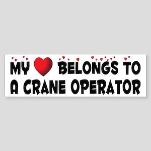 Belongs To A Crane Operator Bumper Sticker