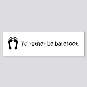 I'd Rather Be Barefoot Bumper Sticker