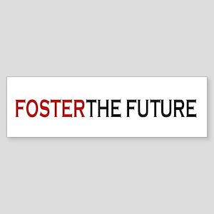 Foster the future Bumper Sticker