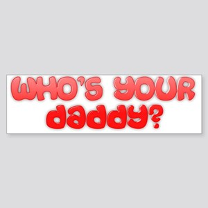 Who's your daddy? Sticker (Bumper)