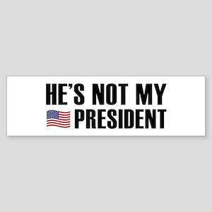 He's Not My President Bumper Sticker