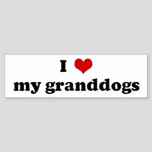 I Love my granddogs Bumper Sticker