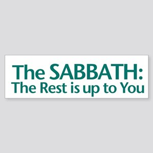 The SABBATH The Rest Is Up To You Bumper Sticker