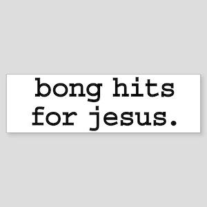 bong hits for jesus. Bumper Sticker