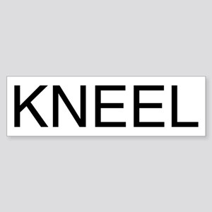 KNEEL down. On a Bumper Sticker