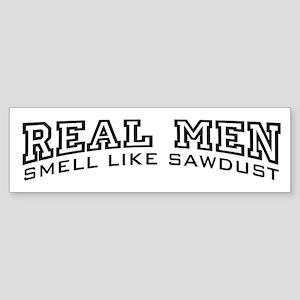 Real Men Smell Like Sawdust Sticker (Bumper)