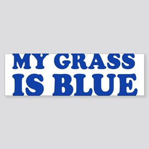 MY GRASS IS BLUE Sticker (Bumper)