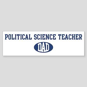 Political Science Teacher dad Bumper Sticker