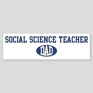 Social Science Teacher dad Bumper Sticker