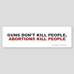Abortions Not Guns Kill People, Sticker (Bumper)