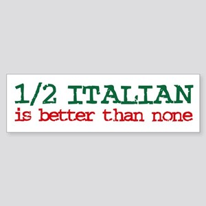 1/2 Italian Bumper Sticker