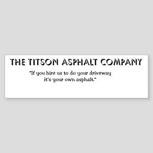 Titson Asphalt Company Bumper Sticker