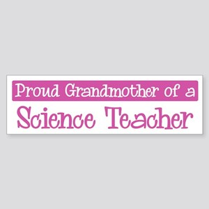 Grandmother of a Science Teac Bumper Sticker