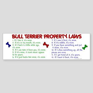 Bull Terrier Property Laws 2 Bumper Sticker