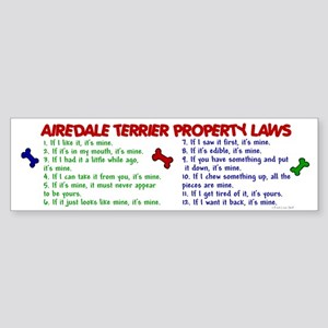 Airedale Terrier Property Laws 2 Bumper Sticker