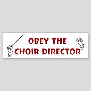 Obey the Choir Director Bumper Sticker